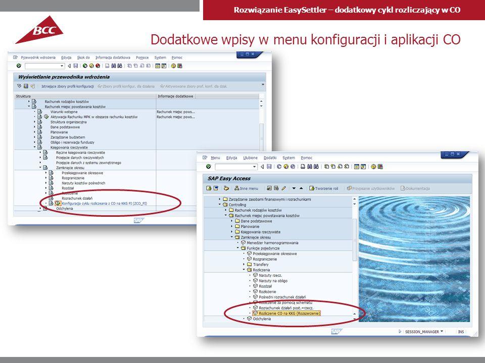 Rozwiązanie EasySettler – dodatkowy cykl rozliczający w CO Dodatkowe wpisy w menu konfiguracji i aplikacji CO