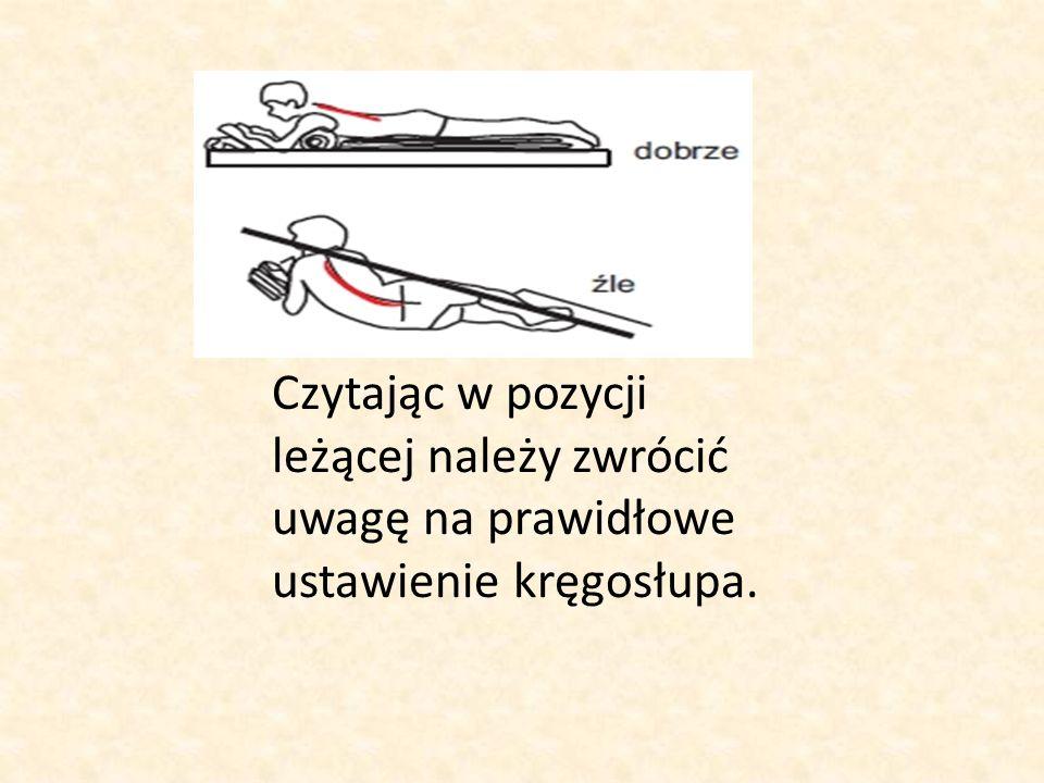 Czytając w pozycji leżącej należy zwrócić uwagę na prawidłowe ustawienie kręgosłupa.