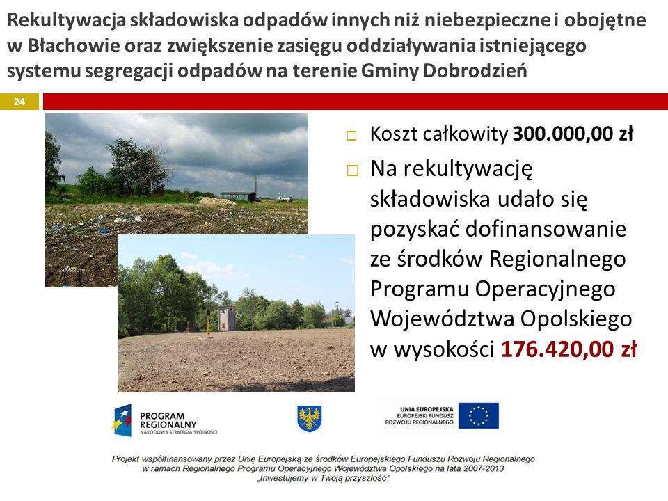 Rekultywacja składowiska odpadów innych niż niebezpieczne i obojętne w Błachowie oraz zwiększenie zasięgu oddziaływania istniejącego systemu segregacj