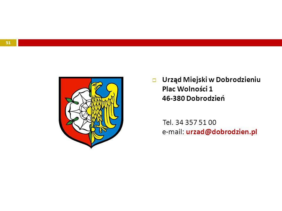 Urząd Miejski w Dobrodzieniu Plac Wolności 1 46-380 Dobrodzień Tel. 34 357 51 00 e-mail: urzad@dobrodzien.pl 51