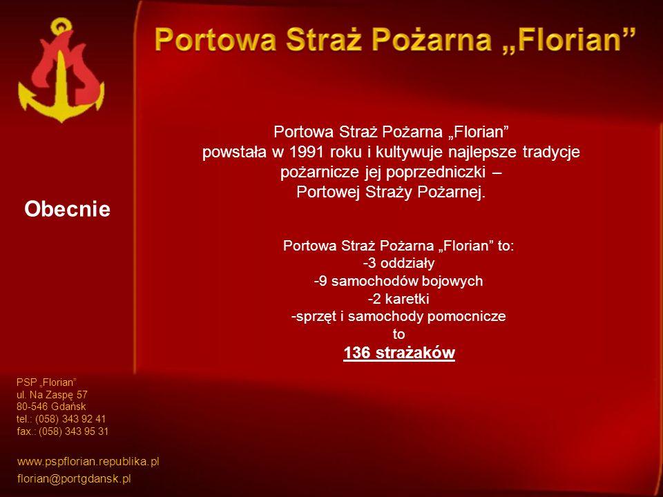 Portowa Straż Pożarna Florian powstała w 1991 roku i kultywuje najlepsze tradycje pożarnicze jej poprzedniczki – Portowej Straży Pożarnej.