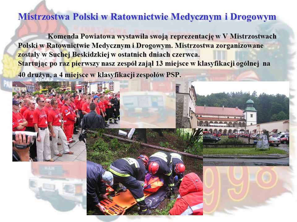 Mistrzostwa Polski w Ratownictwie Medycznym i Drogowym Komenda Powiatowa wystawiła swoją reprezentację w V Mistrzostwach Polski w Ratownictwie Medyczn