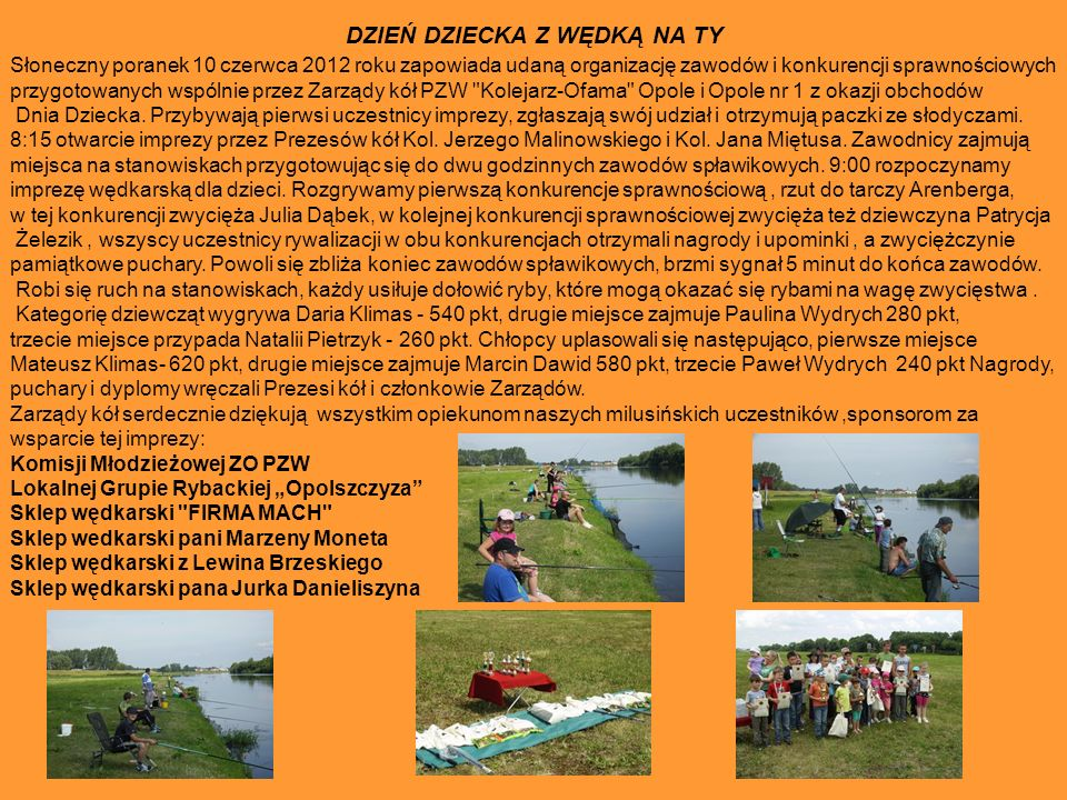 DZIEŃ DZIECKA Z WĘDKĄ NA TY Słoneczny poranek 10 czerwca 2012 roku zapowiada udaną organizację zawodów i konkurencji sprawnościowych przygotowanych ws