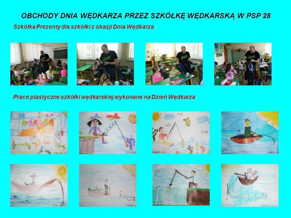 OBCHODY DNIA WĘDKARZA PRZEZ SZKÓŁKĘ WĘDKARSKĄ W PSP 28 Prace plastyczne szkółki wędkarskiej wykonane na Dzień Wędkarza Szkółka Prezenty dla szkółki z