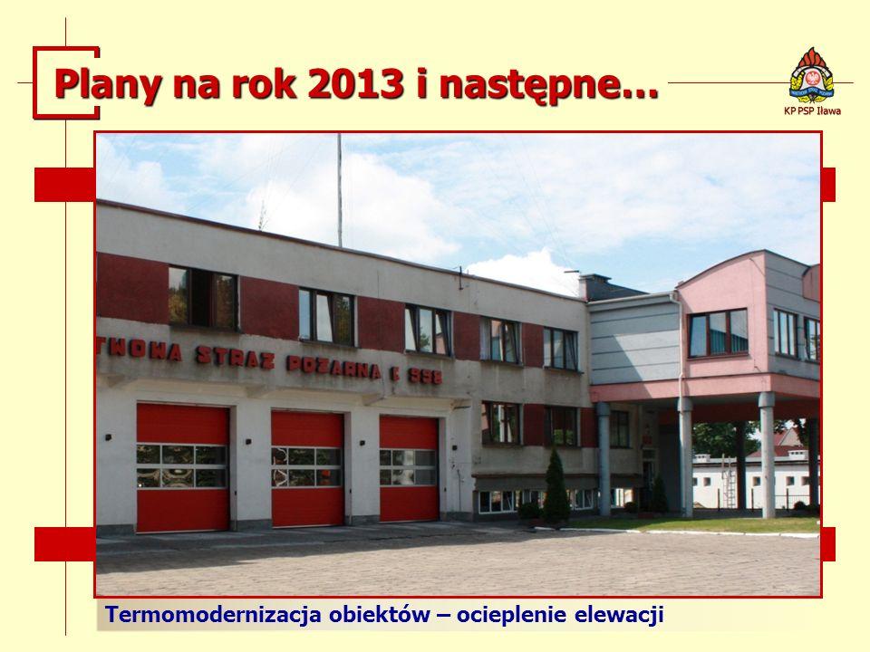 Termomodernizacja obiektów – ocieplenie elewacji KP PSP Iława Plany na rok 2013 i następne…