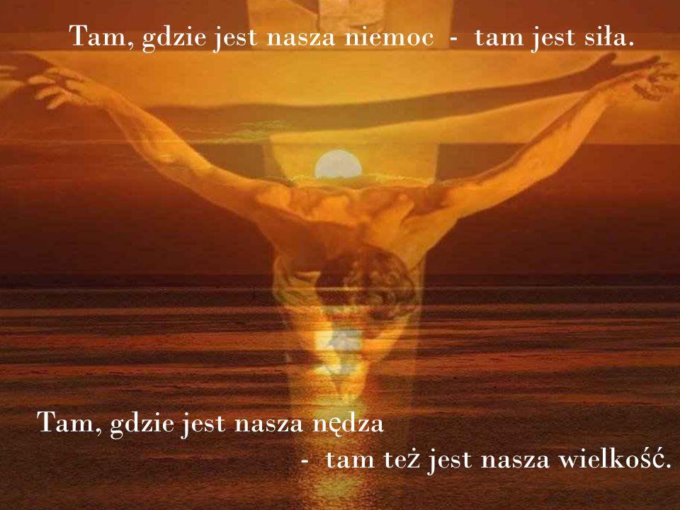 Tam, gdzie jest ciemno ść - tam te ż jest ś wiatło … …tylko wiara mo ż e nam o tym powiedzie ć a nadzieja pozwala nam usłysze ć.
