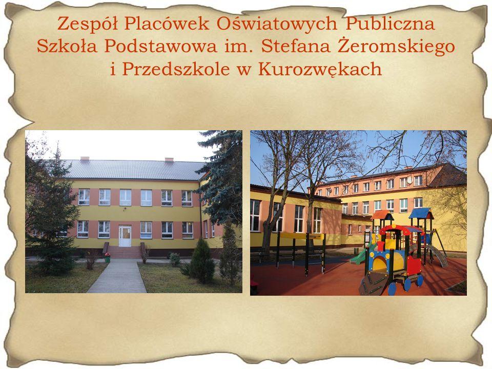 Zespół Placówek Oświatowych Publiczna Szkoła Podstawowa im. Stefana Żeromskiego i Przedszkole w Kurozwękach