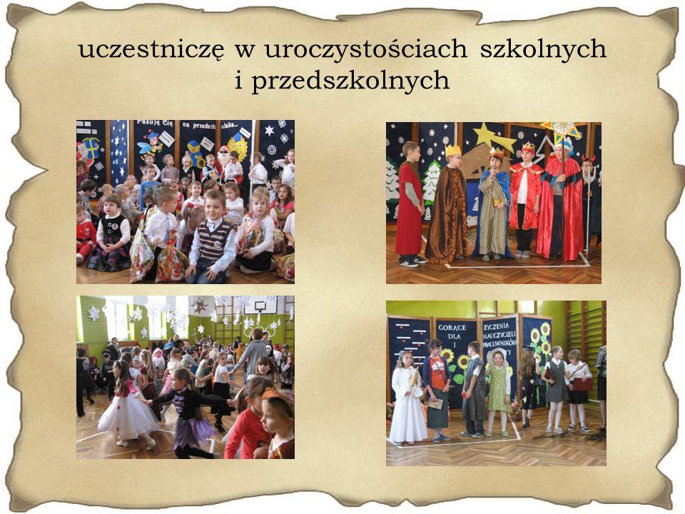 uczestniczę w uroczystościach szkolnych i przedszkolnych