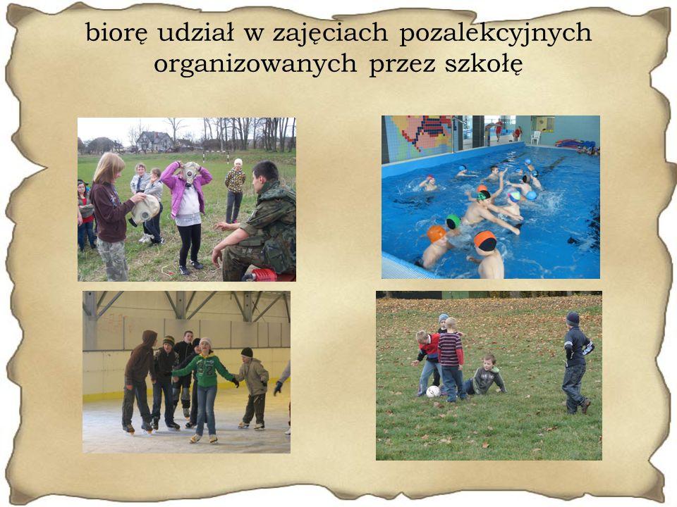 biorę udział w zajęciach pozalekcyjnych organizowanych przez szkołę