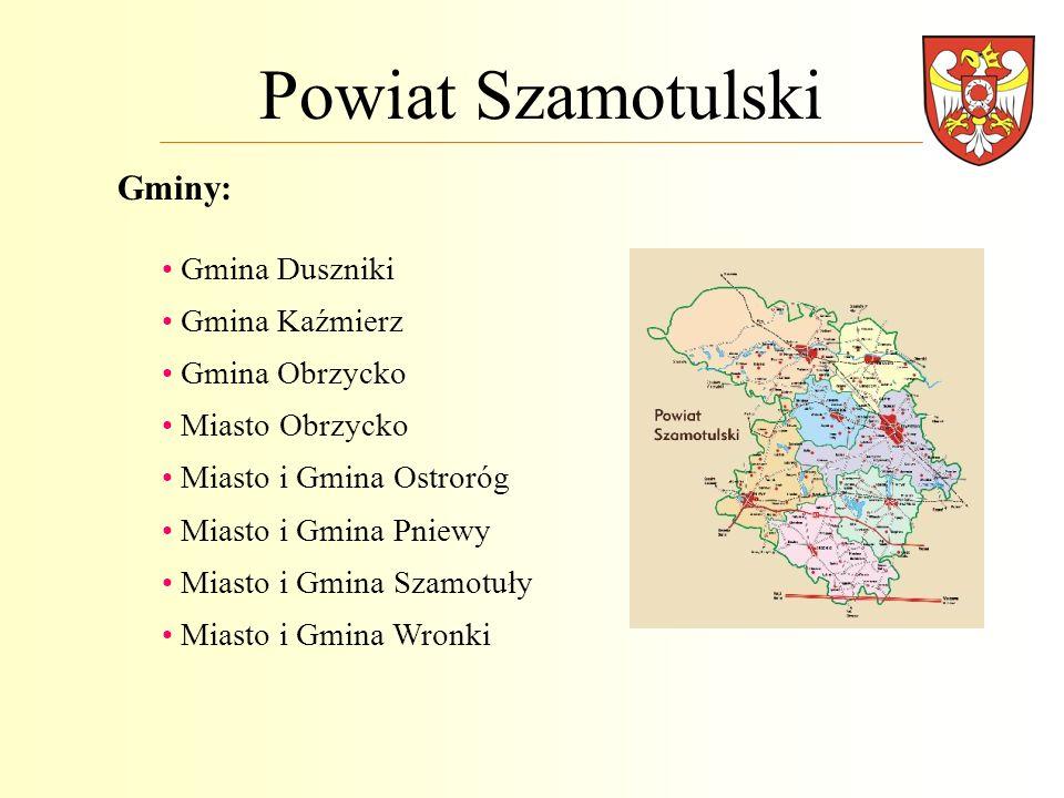 Powiat Szamotulski Gminy: Gmina Duszniki Gmina Kaźmierz Gmina Obrzycko Miasto Obrzycko Miasto i Gmina Ostroróg Miasto i Gmina Pniewy Miasto i Gmina Sz