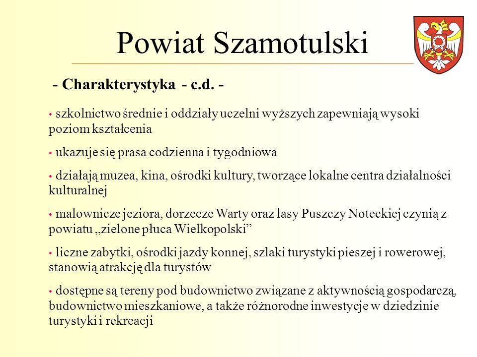 Powiat Szamotulski - Charakterystyka - c.d. - szkolnictwo średnie i oddziały uczelni wyższych zapewniają wysoki poziom kształcenia ukazuje się prasa c
