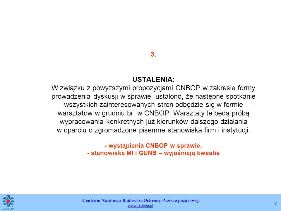 Centrum Naukowo-Badawcze Ochrony Przeciwpożarowej www. cnbop.pl 7 3. USTALENIA: W związku z powyższymi propozycjami CNBOP w zakresie formy prowadzenia