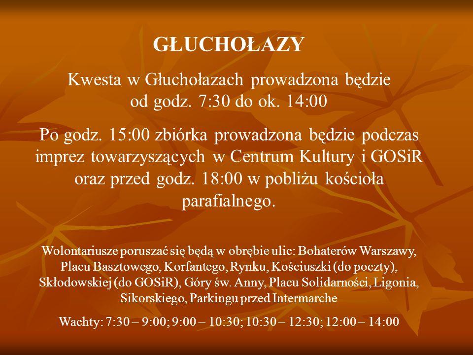 GŁUCHOŁAZY Kwesta w Głuchołazach prowadzona będzie od godz. 7:30 do ok. 14:00 Po godz. 15:00 zbiórka prowadzona będzie podczas imprez towarzyszących w