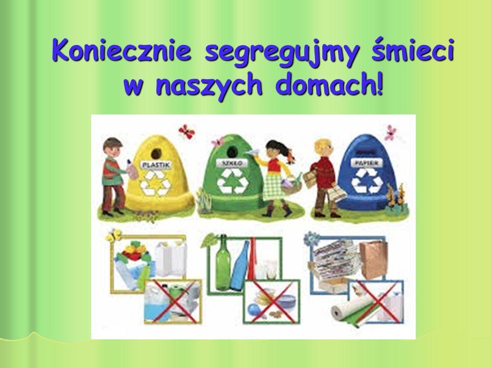 Koniecznie segregujmy śmieci w naszych domach!
