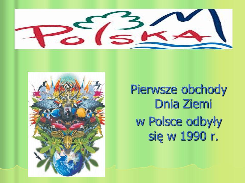 Pierwsze obchody Dnia Ziemi w Polsce odbyły się w 1990 r.