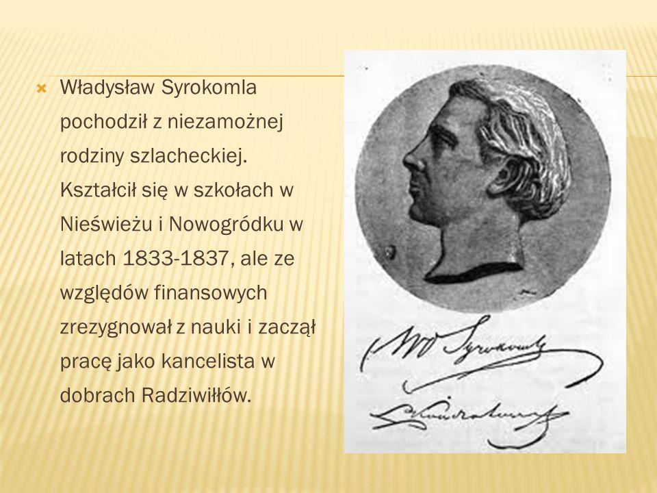 Władysław Syrokomla pochodził z niezamożnej rodziny szlacheckiej. Kształcił się w szkołach w Nieświeżu i Nowogródku w latach 1833-1837, ale ze względó