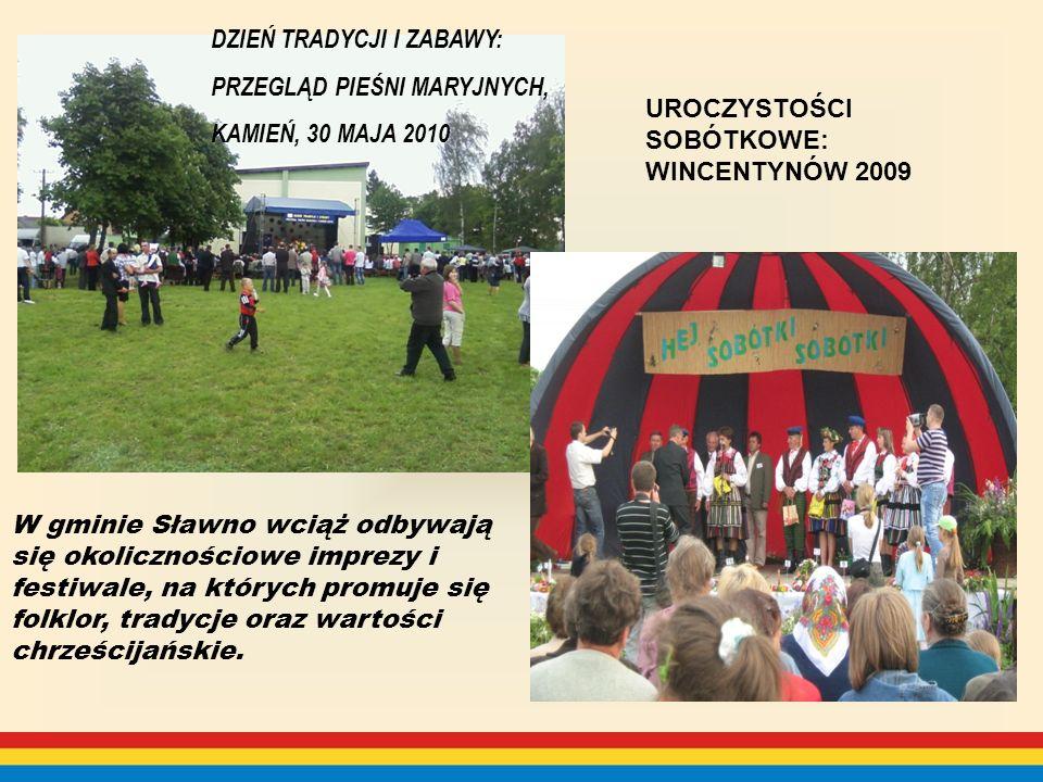 W gminie Sławno wciąż odbywają się okolicznościowe imprezy i festiwale, na których promuje się folklor, tradycje oraz wartości chrześcijańskie.