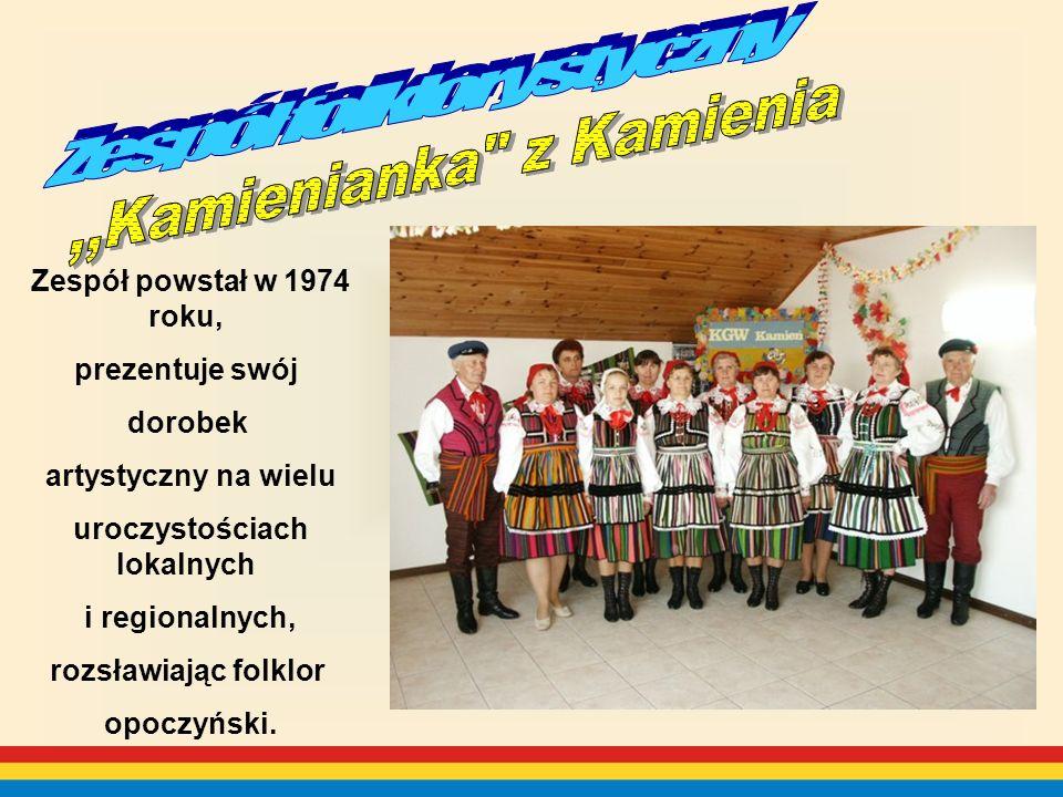 Zespół powstał w 1974 roku, prezentuje swój dorobek artystyczny na wielu uroczystościach lokalnych i regionalnych, rozsławiając folklor opoczyński.