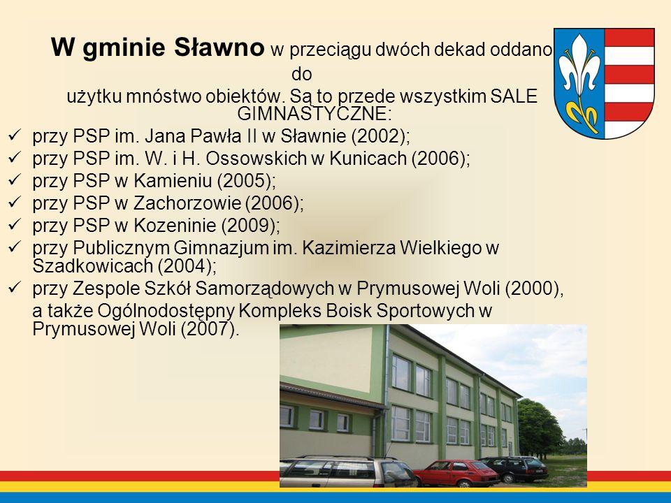 W gminie Sławno w przeciągu dwóch dekad oddano do użytku mnóstwo obiektów.