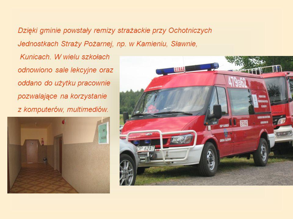Dzięki gminie powstały remizy strażackie przy Ochotniczych Jednostkach Straży Pożarnej, np.