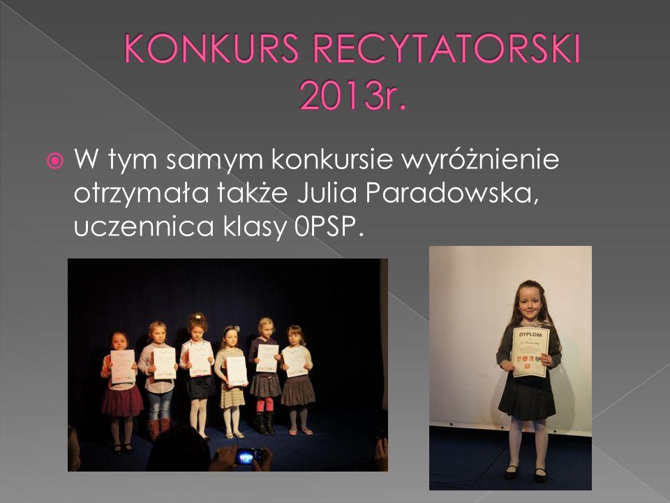 W tym samym konkursie wyróżnienie otrzymała także Julia Paradowska, uczennica klasy 0PSP.