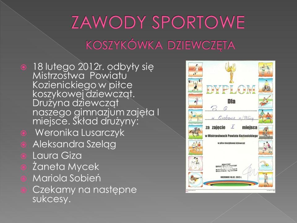 18 lutego 2012r. odbyły się Mistrzostwa Powiatu Kozienickiego w piłce koszykowej dziewcząt. Drużyna dziewcząt naszego gimnazjum zajęła I miejsce. Skła