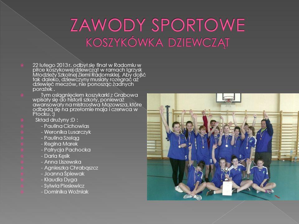 22 lutego 2013 r. odbył się finał w Radomiu w piłce koszykowej dziewcząt w ramach Igrzysk Młodzieży Szkolnej Ziemi Radomskiej. Aby dojść tak daleko, d