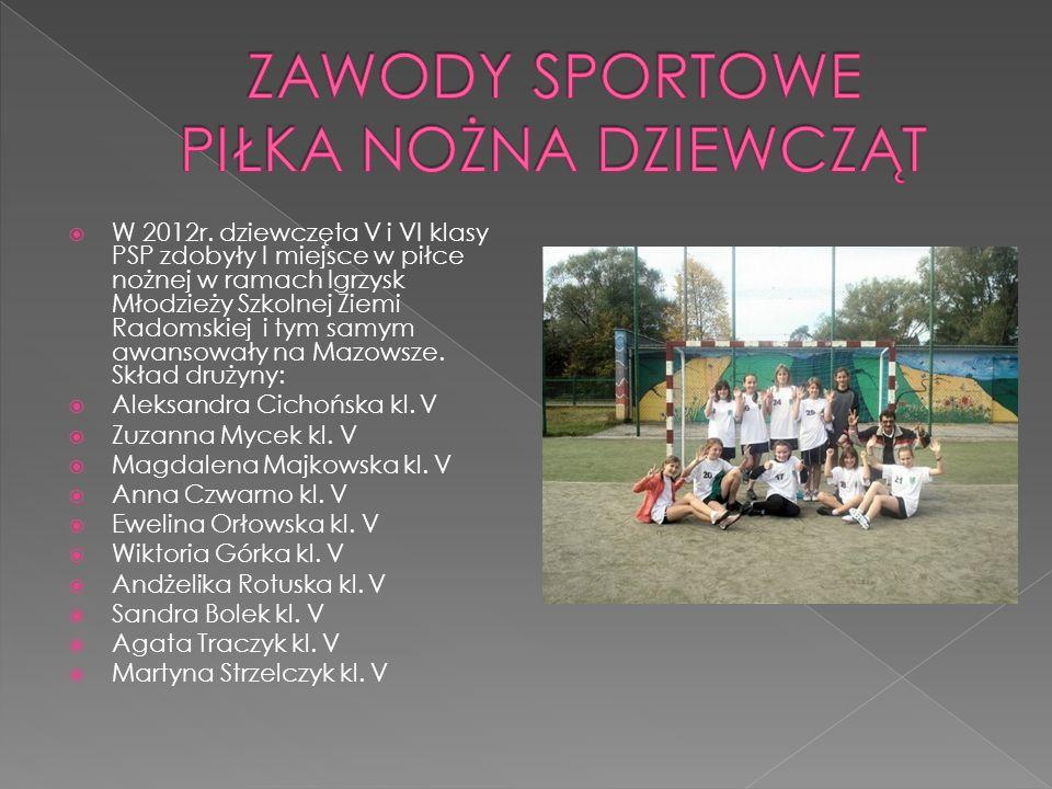 W 2012r. dziewczęta V i VI klasy PSP zdobyły I miejsce w piłce nożnej w ramach Igrzysk Młodzieży Szkolnej Ziemi Radomskiej i tym samym awansowały na M