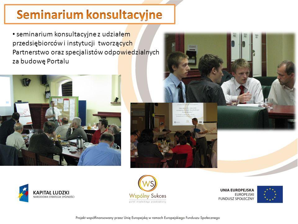 seminarium konsultacyjne z udziałem przedsiębiorców i instytucji tworzących Partnerstwo oraz specjalistów odpowiedzialnych za budowę Portalu