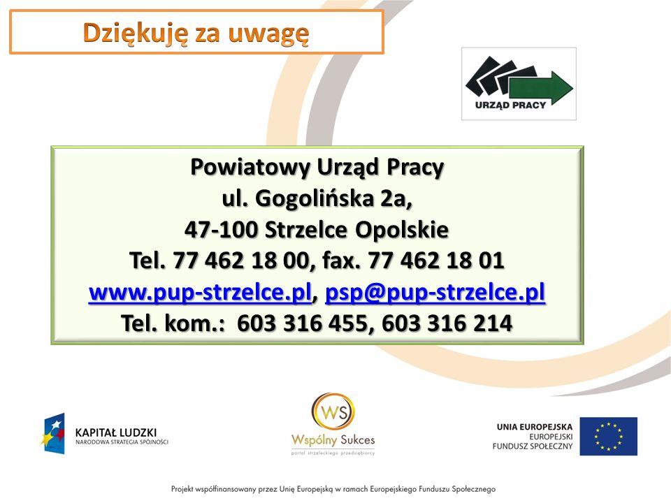 Powiatowy Urząd Pracy ul. Gogolińska 2a, 47-100 Strzelce Opolskie Tel.
