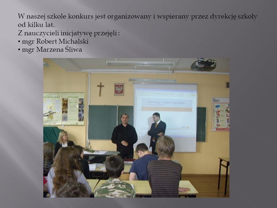 W naszej szkole konkurs jest organizowany i wspierany przez dyrekcję szkoły od kilku lat.