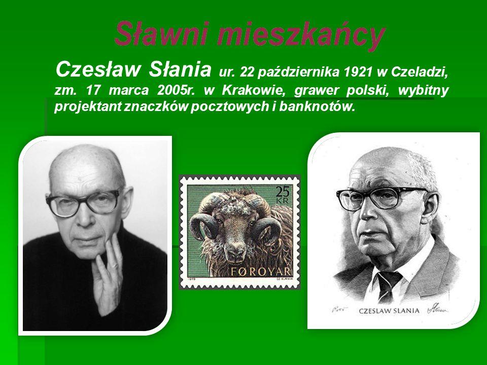 Czesław Słania ur. 22 października 1921 w Czeladzi, zm. 17 marca 2005r. w Krakowie, grawer polski, wybitny projektant znaczków pocztowych i banknotów.