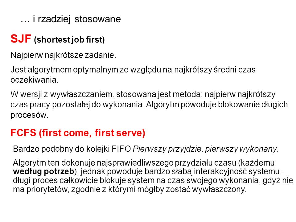 SJF (shortest job first) Najpierw najkrótsze zadanie.