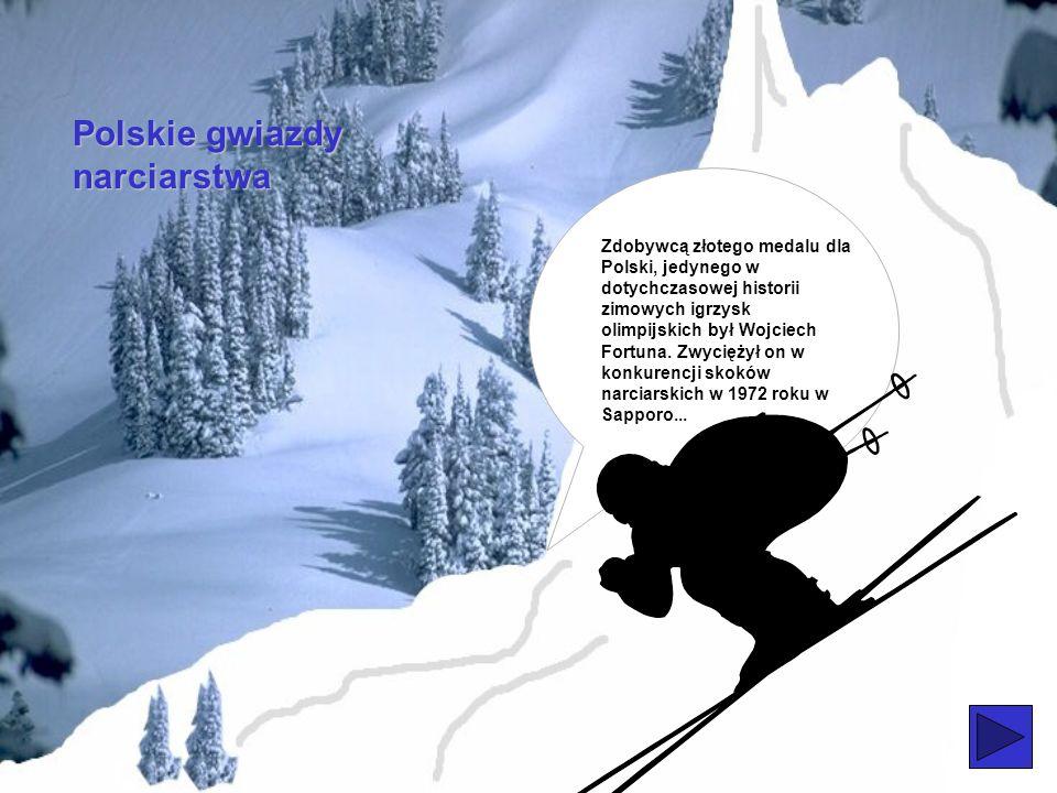 Polskie gwiazdy narciarstwa Zdobywcą pierwszego w historii zimowych igrzysk olimpijskich medalu dla Polski był Franciszek Groń- Gąsienica. Wywalczył o