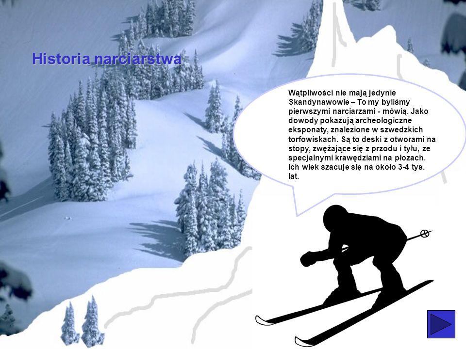 Historia narciarstwa Wątpliwości nie mają jedynie Skandynawowie – To my byliśmy pierwszymi narciarzami - mówią.