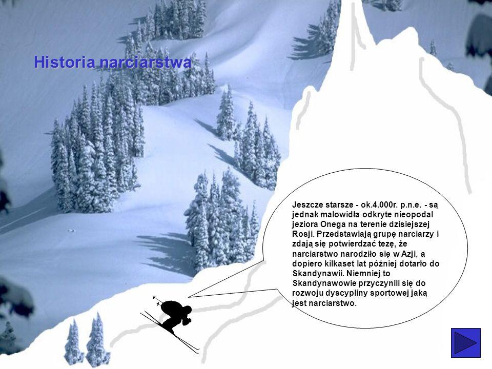 Historia narciarstwa Wątpliwości nie mają jedynie Skandynawowie – To my byliśmy pierwszymi narciarzami - mówią. Jako dowody pokazują archeologiczne ek
