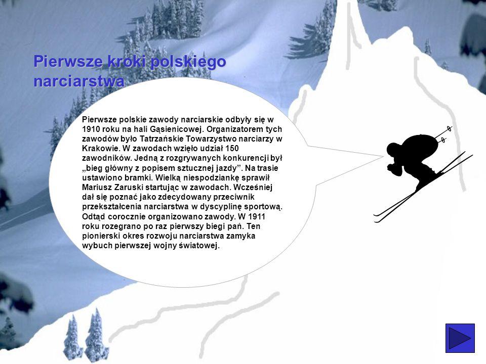 Pierwsze kroki polskiego narciarstwa Na terenach polskich pojawienie się narciarstwa przypada na przełom XIX i XX wieku. To w grudniu 1888 r. Stanisła