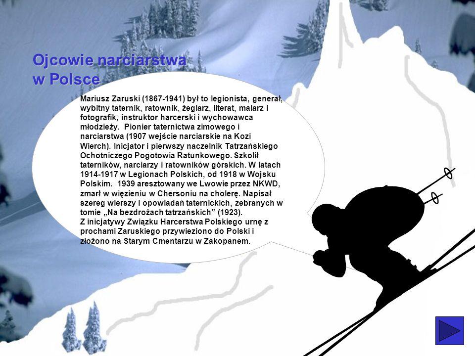 Ojcowie narciarstwa w Polsce Opowiem Wam teraz o Polakach na nartach. Pierwszym narciarzem tatrzańskim był Stanisław Barabasz który w 1894 roku przyje