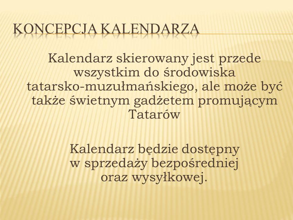 Kalendarz skierowany jest przede wszystkim do środowiska tatarsko-muzułmańskiego, ale może być także świetnym gadżetem promującym Tatarów Kalendarz bę