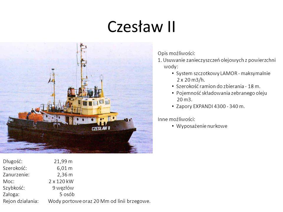 Czesław II Opis możliwości: 1. Usuwanie zanieczyszczeń olejowych z powierzchni wody: System szczotkowy LAMOR - maksymalnie 2 x 20 m3/h. Szerokość rami