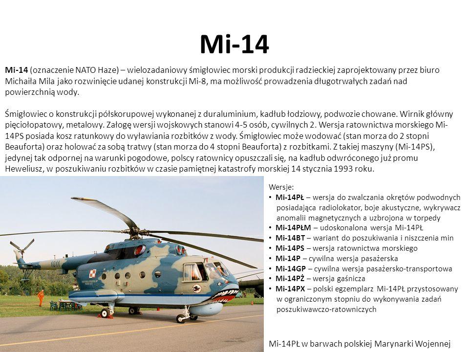 Mi-14 Mi-14PŁ w barwach polskiej Marynarki Wojennej Mi-14 (oznaczenie NATO Haze) – wielozadaniowy śmigłowiec morski produkcji radzieckiej zaprojektowa