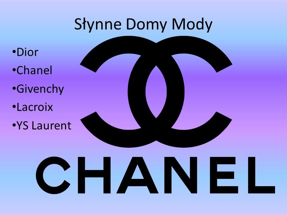 Słynne Domy Mody Dior Chanel Givenchy Lacroix YS Laurent