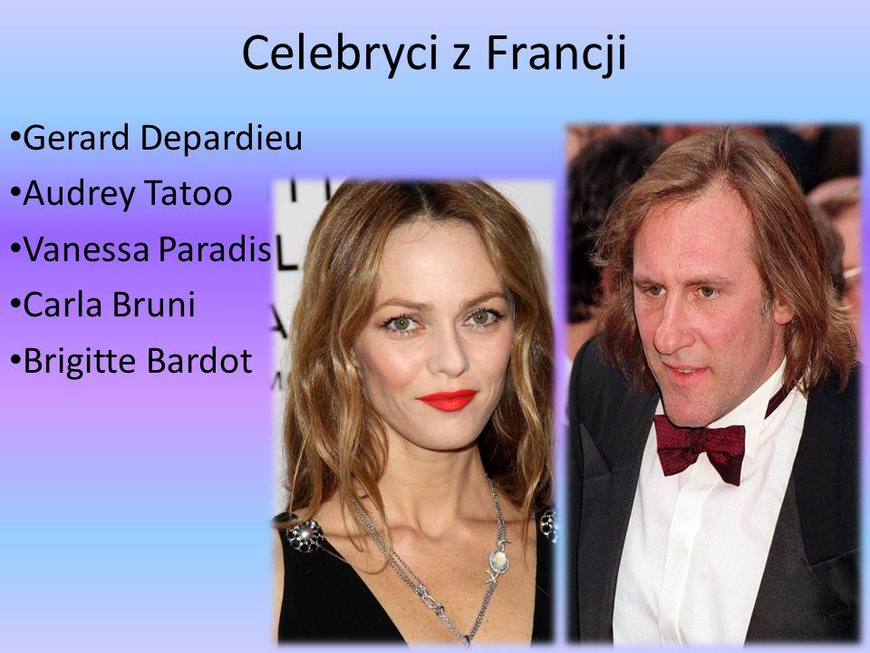 Celebryci z Francji Gerard Depardieu Audrey Tatoo Vanessa Paradis Carla Bruni Brigitte Bardot