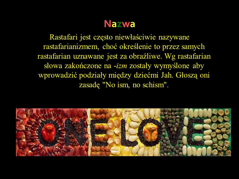 Nazwa Rastafari jest często niewłaściwie nazywane rastafarianizmem, choć określenie to przez samych rastafarian uznawane jest za obraźliwe. Wg rastafa
