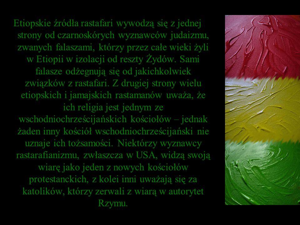 Etiopskie źródła rastafari wywodzą się z jednej strony od czarnoskórych wyznawców judaizmu, zwanych falaszami, którzy przez całe wieki żyli w Etiopii