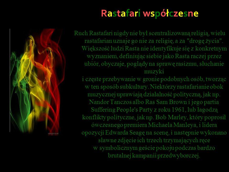 Rastafari współczesne Ruch Rastafari nigdy nie był scentralizowaną religią, wielu rastafarian uznaje go nie za religię, a za