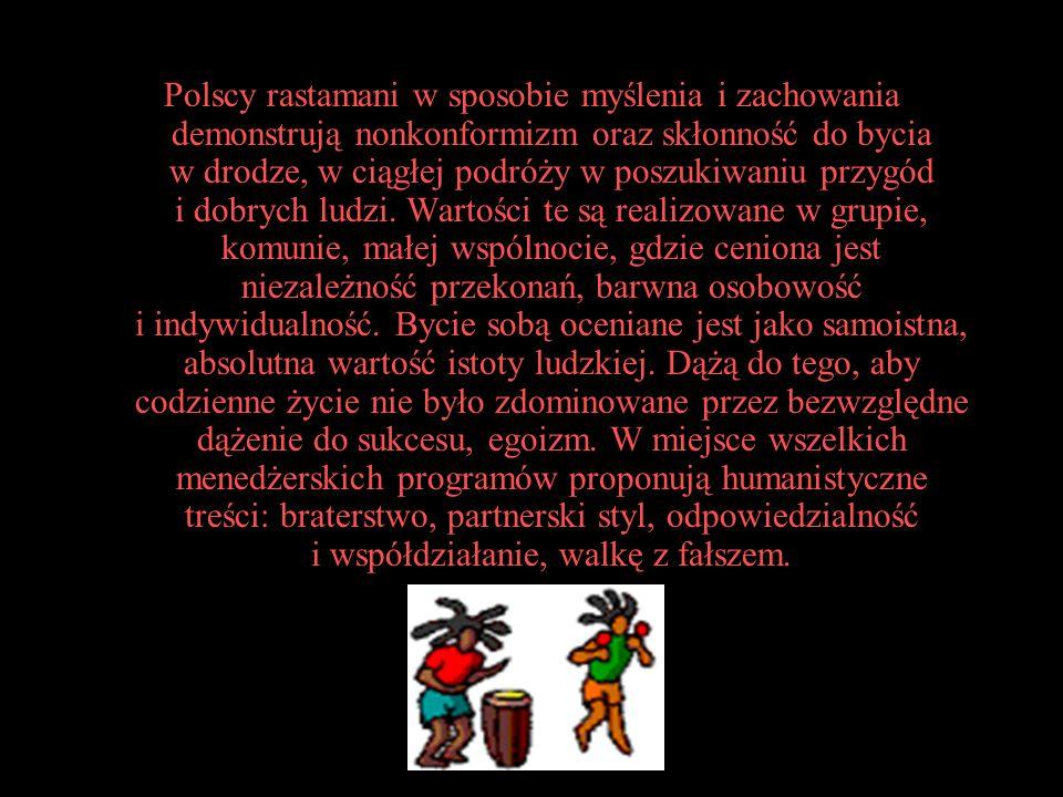 Polscy rastamani w sposobie myślenia i zachowania demonstrują nonkonformizm oraz skłonność do bycia w drodze, w ciągłej podróży w poszukiwaniu przygód