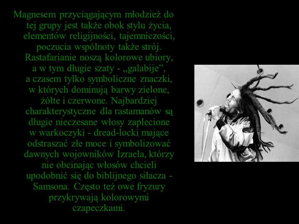 Rastafarianie propagują muzykę reggae - muzykę serc, która jednoczy wszystkich ludzi i której rytm jest bronią w babilońskim systemie praw i zakazów.