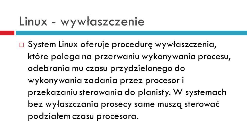 Linux – jądro, shell Do komunikacji użytkownika z jądrem systemu wykorzystywana jest powłoka systemowa (shell).