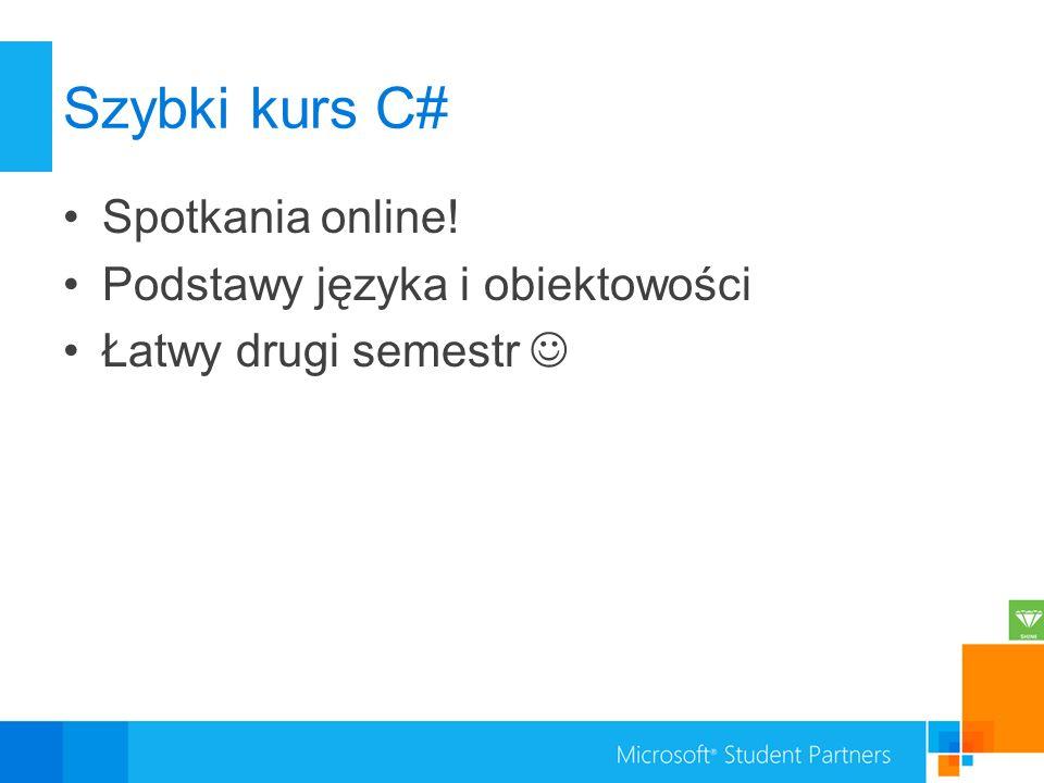 Szybki kurs C# Spotkania online! Podstawy języka i obiektowości Łatwy drugi semestr
